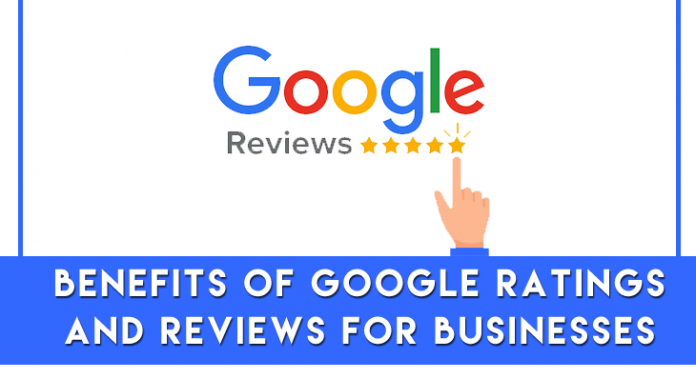 Benefits of Google Ratings and Reviews for Businesses